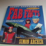 Gerry Anderson's Fab Facts Behind the scenes 1st Edition book